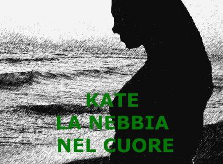 Kate – La nebbia nel cuore.